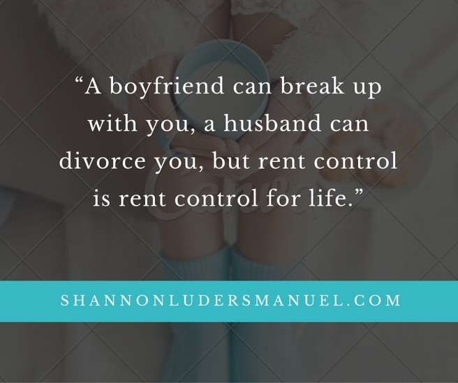 a-boyfriend-can-break-up-with-you-a-husband-can-divorce-you-but-rent-control-is-rent-control-for-life